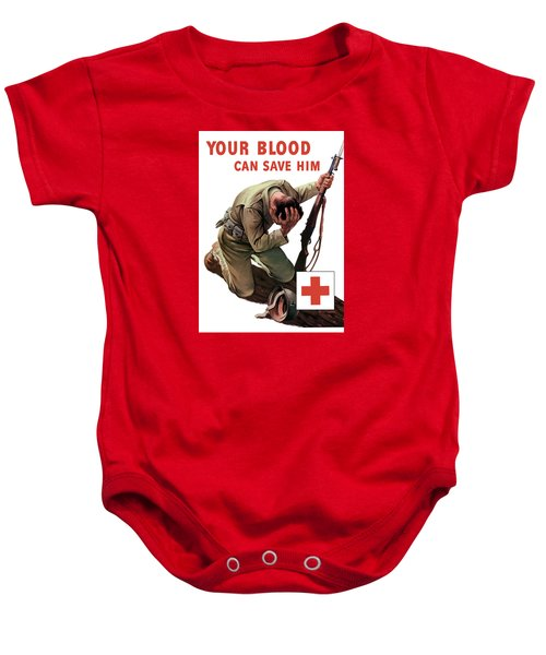 Your Blood Can Save Him - Ww2 Baby Onesie