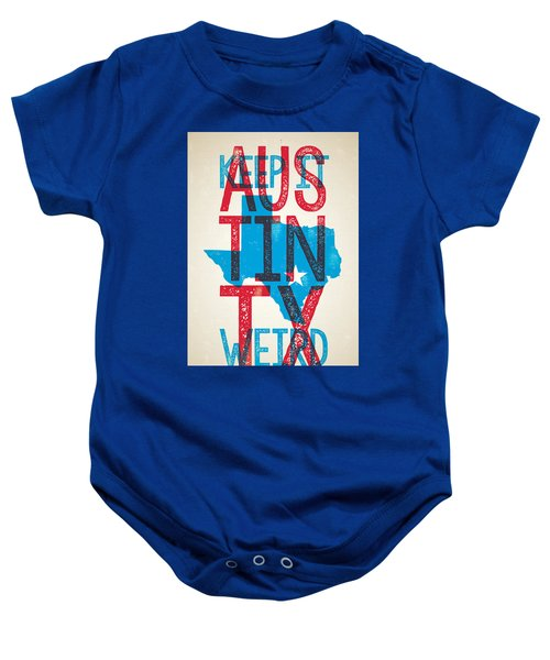 Austin Texas - Keep Austin Weird Baby Onesie by Jim Zahniser