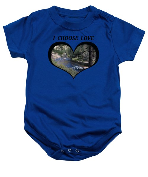 I Choose Love With A Colorado River Flowing In A Heart Baby Onesie