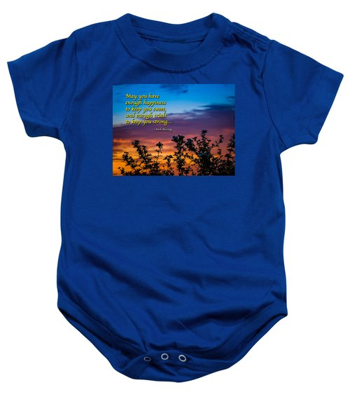 Baby Onesie featuring the photograph Irish Blessing-may You Have Enough Happiness... by James Truett