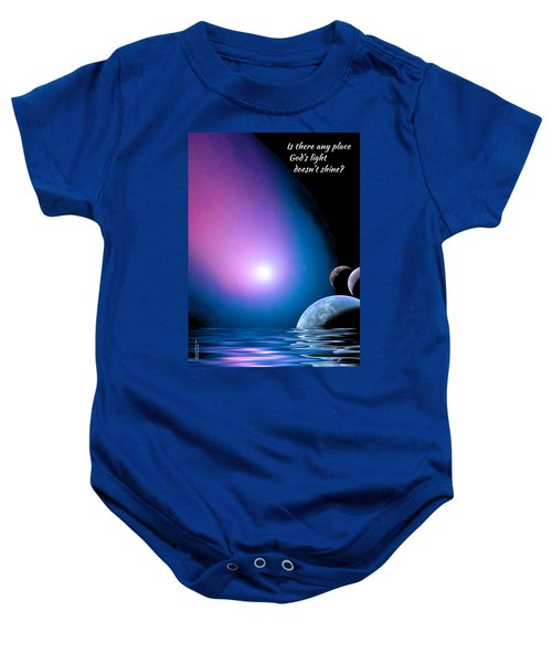 Is There Any Place God's Light Doesn't Shine? Baby Onesie