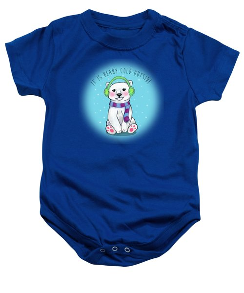 It Is Beary Cold Outside Baby Onesie by Destiny Nowicki
