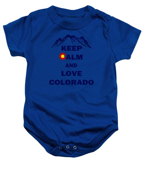 Keep Calm And Love Colorado Baby Onesie