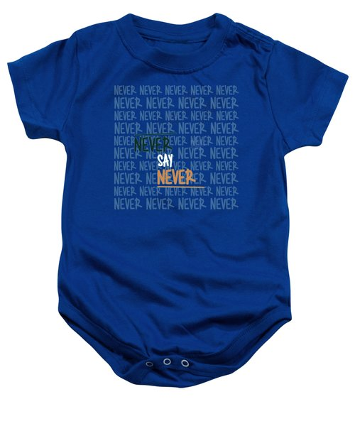 Never Say Never Baby Onesie
