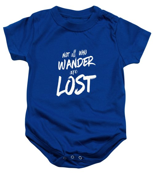 Not All Who Wander Are Lost Tee Baby Onesie by Edward Fielding