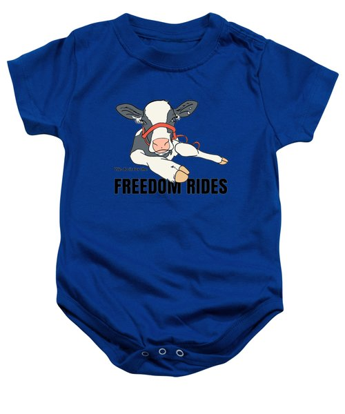 We Do It For The Freedom Rides Baby Onesie