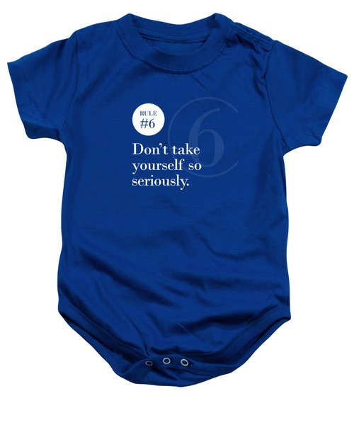 Rule #6 - Don't Take Yourself So Seriously - White On Blue Baby Onesie