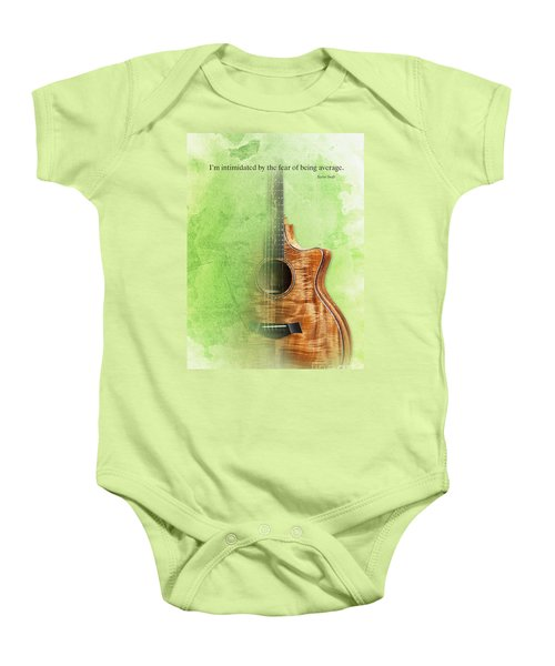 Taylor Inspirational Quote, Acoustic Guitar Original Abstract Art Baby Onesie by Pablo Franchi