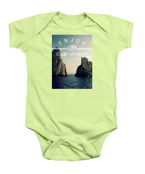 Enjoy Life Every Momens Baby Onesie by Mark Ashkenazi