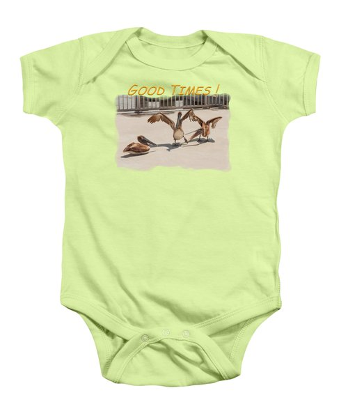 Good Times Baby Onesie by John M Bailey