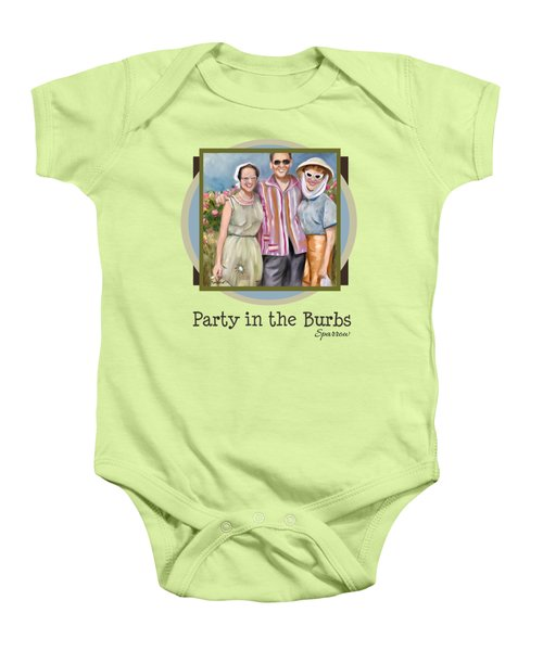 Party In The Burbs Baby Onesie