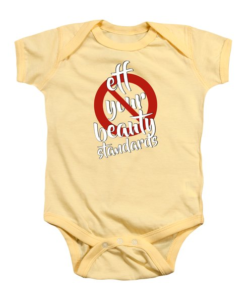 Eff Your Beauty Standards Baby Onesie