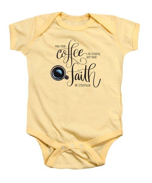 Coffee And Faith Baby Onesie