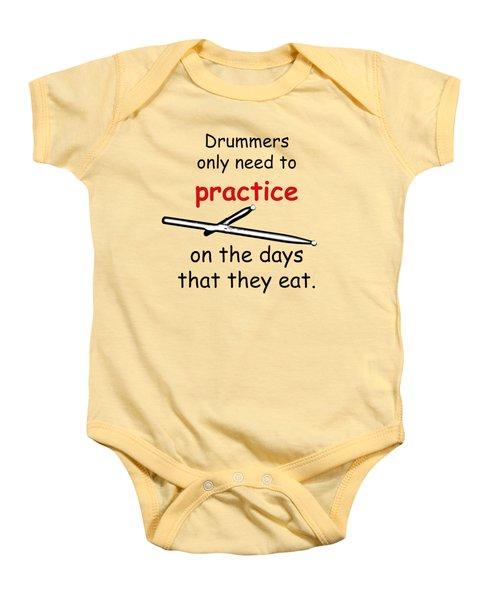 Drummers Practice When The Eat Baby Onesie