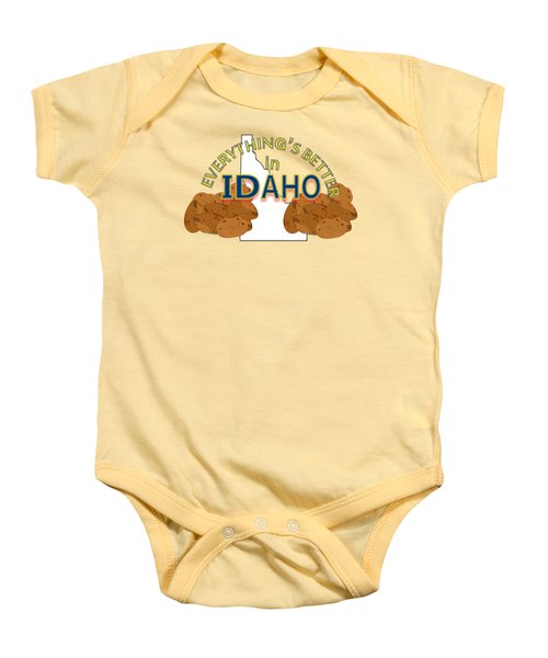 Everything's Better In Idaho Baby Onesie