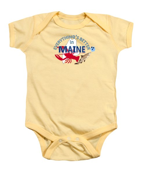 Everything's Better In Maine Baby Onesie by Pharris Art