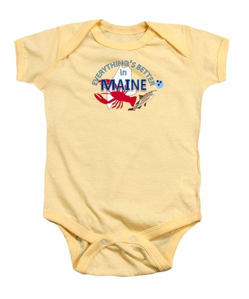 Everything's Better In Maine Baby Onesie