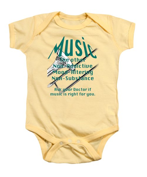 Trombone Music Is Right For You 5495.02 Baby Onesie by M K  Miller