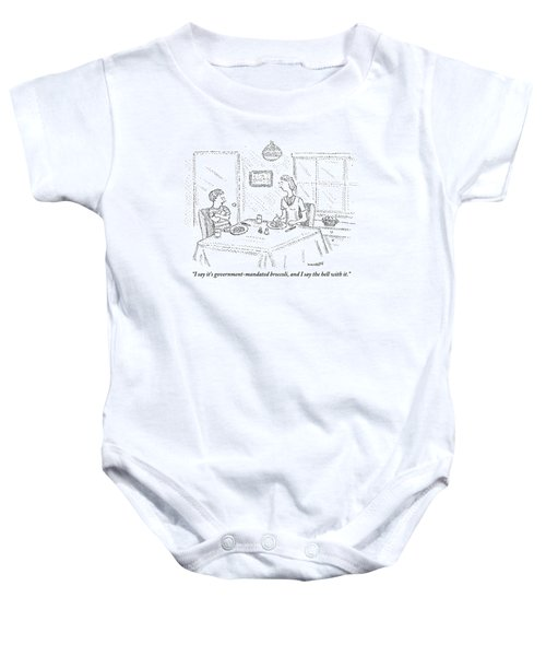 I Say It's Government Mandated Broccoli Baby Onesie by Robert Mankoff