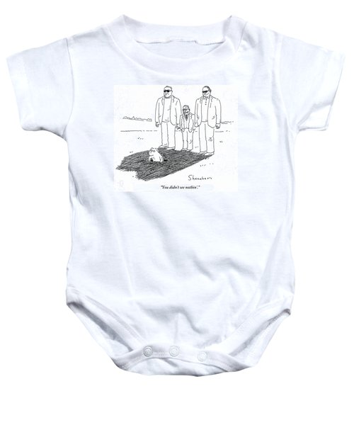 You Didn't See Nothin' Baby Onesie