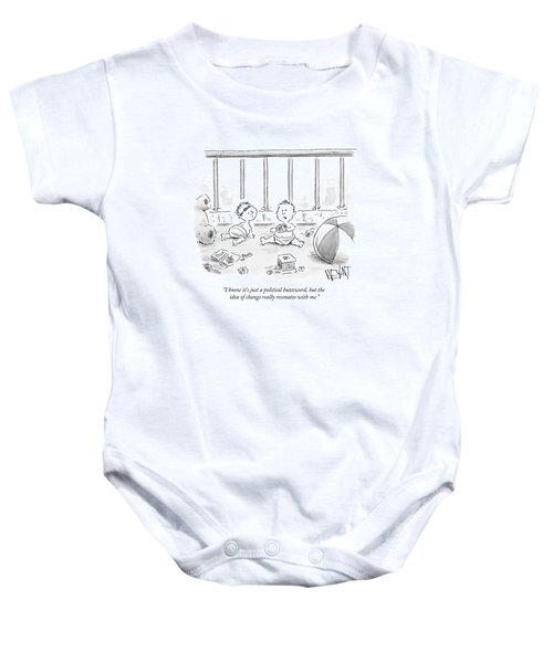 I Know It's Just A Political Buzzword Baby Onesie