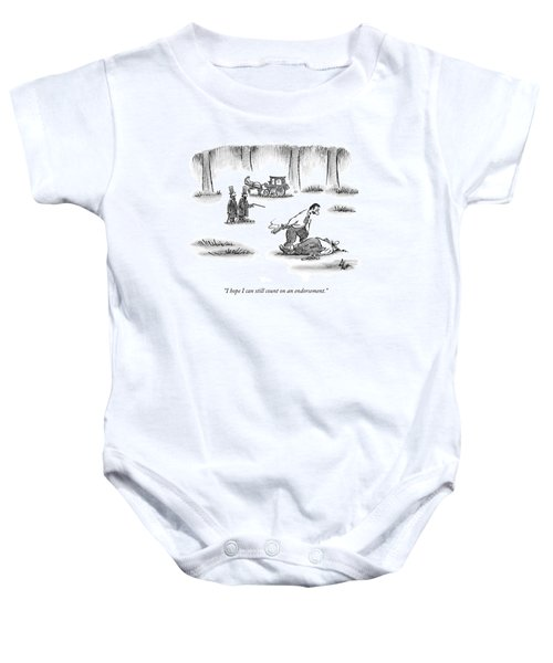 I Hope I Can Still Count On An Endorsement Baby Onesie
