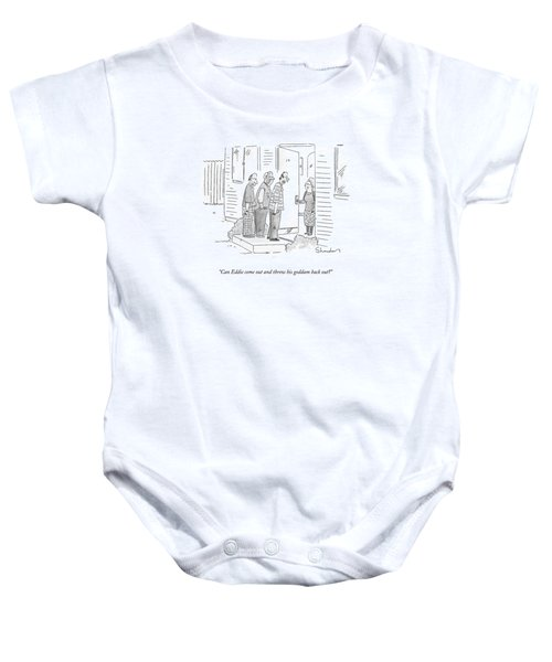 Can Eddie Come Out And Throw His Goddam Back Out? Baby Onesie