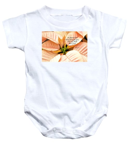 A Savior Has Been Born To You He Is Christ The Lord Baby Onesie