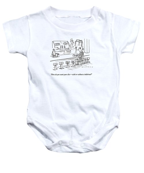 How Do You Want Your Slice - With Or Baby Onesie