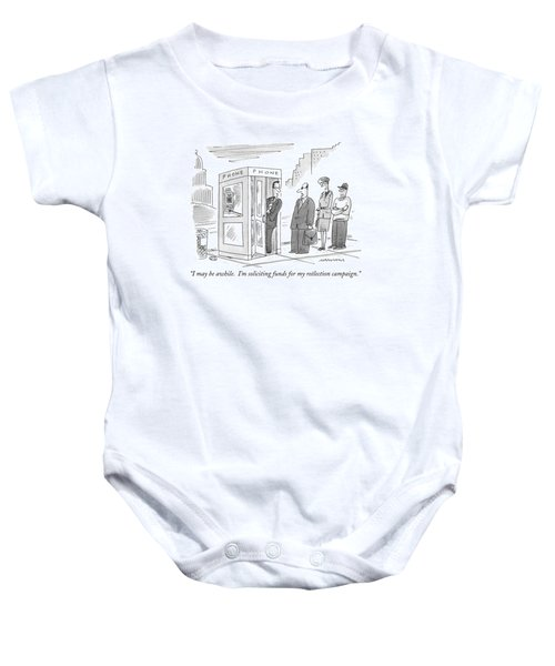 I May Be Awhile.  I'm Soliciting Funds Baby Onesie