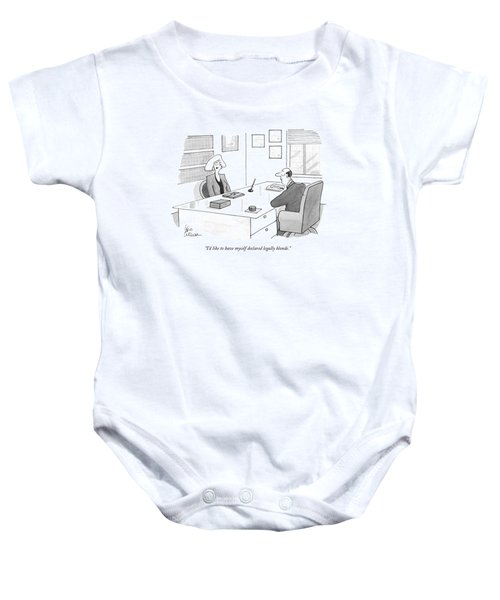 I'd Like To Have Myself Declared Legally Blonde Baby Onesie