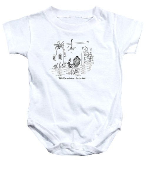 Idaho!  What A Coincidence - I'm From Idaho Baby Onesie