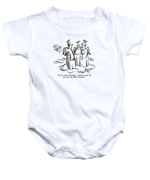 If You Think Columbus Is Steamed Baby Onesie