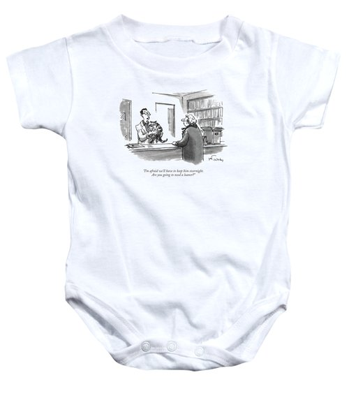 I'm Afraid We'll Have To Keep Him Overnight Baby Onesie