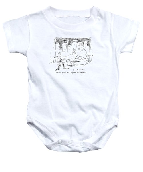 I'm Rich, You're Thin. Together, We're Perfect Baby Onesie