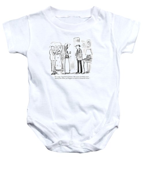 In A Way, I Am Kind Of Famous. But You've Baby Onesie