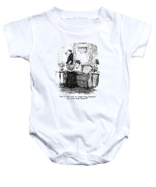 Isn't It About Time We Stopped Being Reaganites Baby Onesie by Robert Weber