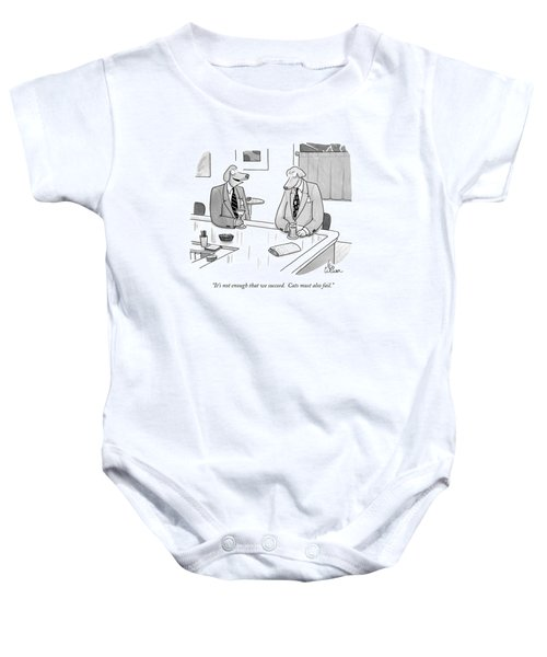 It's Not Enough That We Succeed.  Cats Baby Onesie