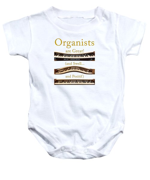 Organists Are Great 2 Baby Onesie