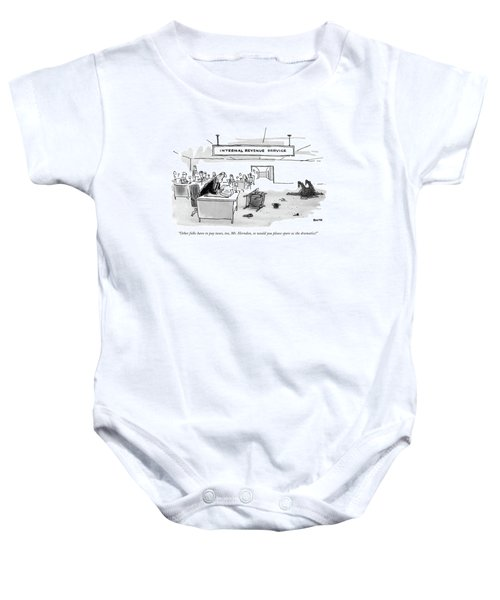 Other Folks Have To Pay Taxes Baby Onesie