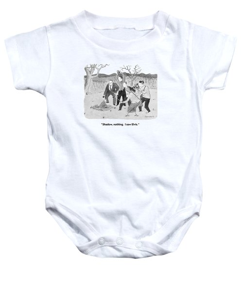 Shadow, Nothing.  I Saw Elvis Baby Onesie by Danny Shanahan