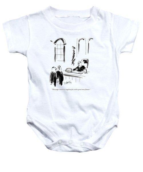 This Judge Is Known As Tough But Fair Baby Onesie