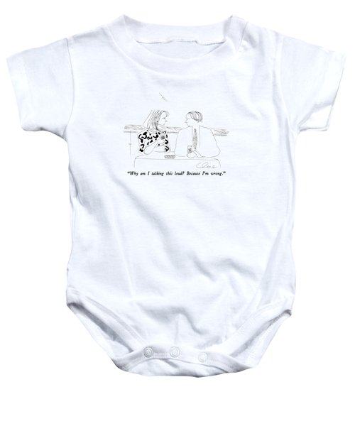 Why Am I Talking This Loud?  Because I'm Wrong Baby Onesie