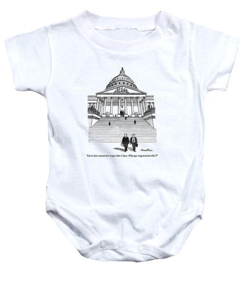 You've Been Around Here Longer Than I Have. What Baby Onesie by J.B. Handelsman