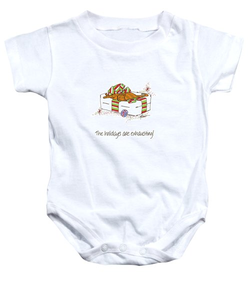 The Holidays Are Exhausting. Baby Onesie
