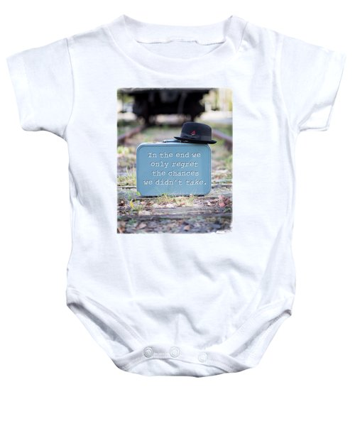 In The End We Only Regret The Chances We Didn't Take Baby Onesie by Edward Fielding