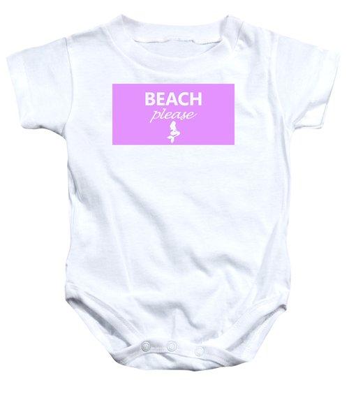 Beach Please Baby Onesie