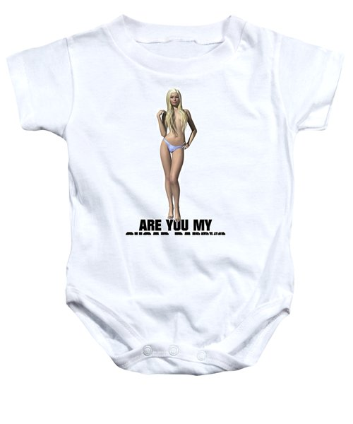 Are You My Sugar Daddy? Baby Onesie
