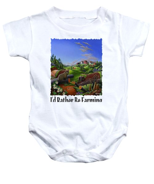 Id Rather Be Farming - Springtime Groundhog Farm Landscape 1 Baby Onesie by Walt Curlee