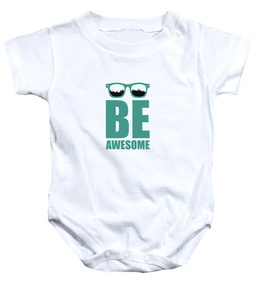 Be Awesome Business Inspirational Quotes Poster Baby Onesie
